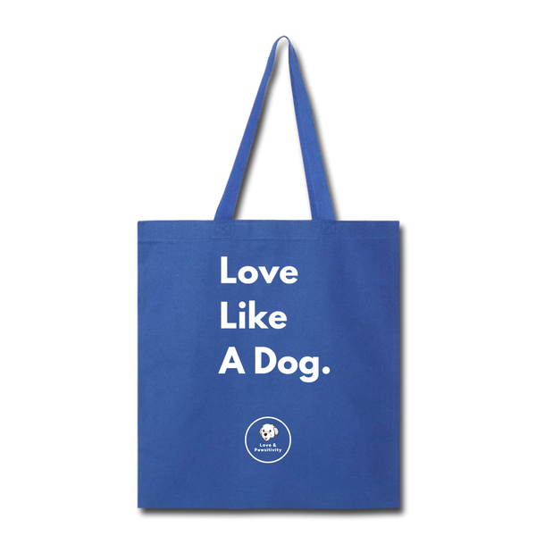 Love Like a Dog | Tote Bag - royal blue