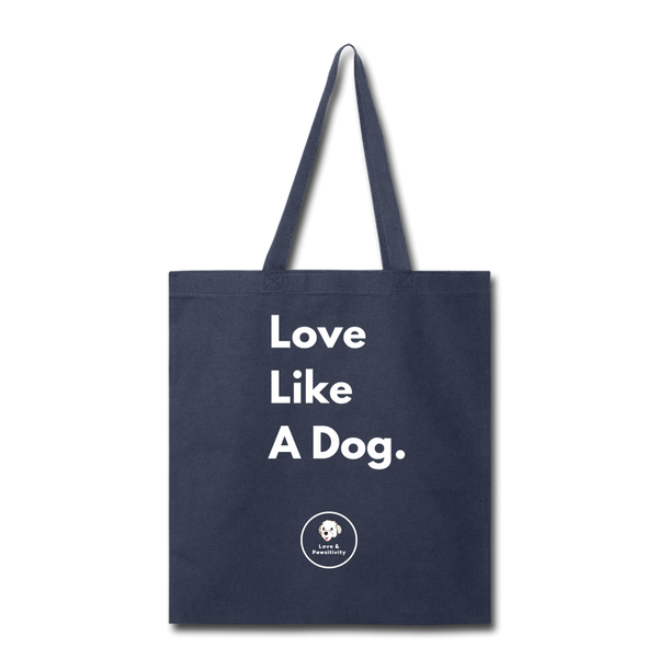 Love Like a Dog | Tote Bag - navy