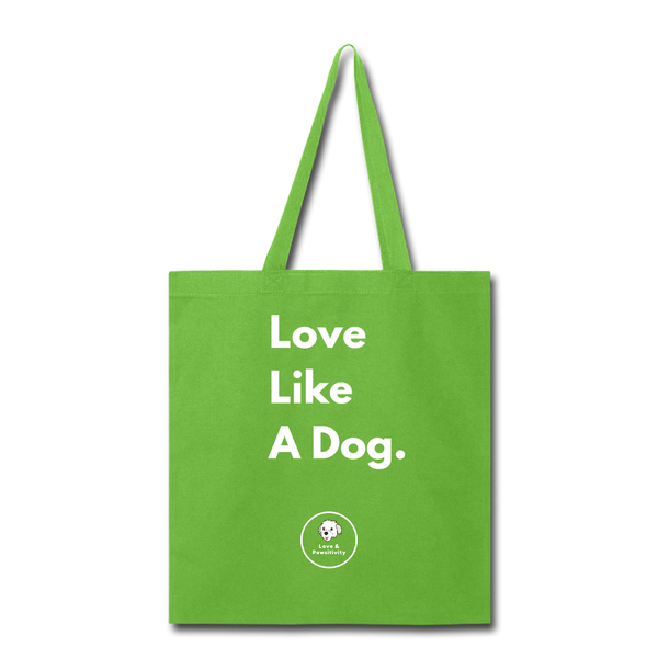 Love Like a Dog | Tote Bag - lime green