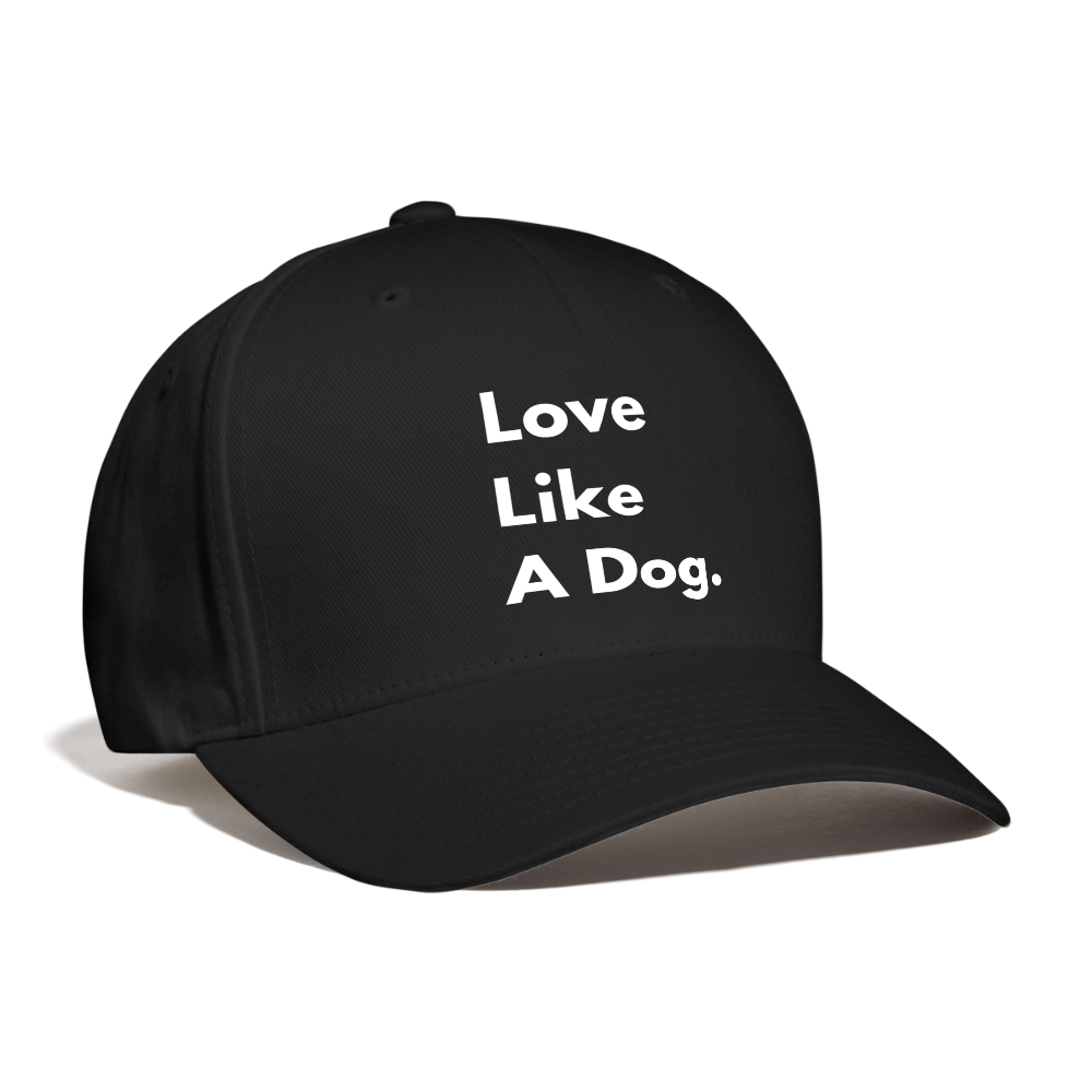 Love Like A Dog | Baseball Cap - black