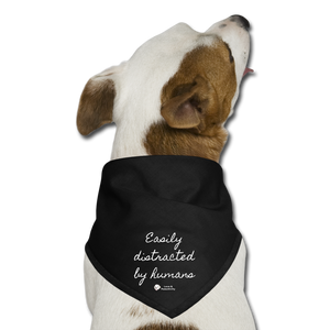 Easily Distracted by Humans | Dog Bandana - black