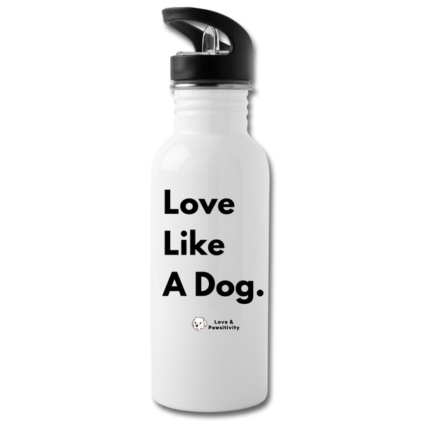 Love Like A Dog | Reusable Water Bottle - white