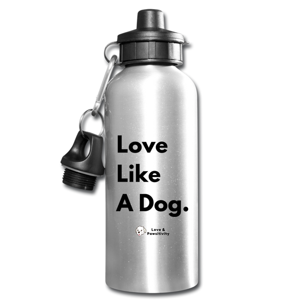 Love Like A Dog | Reusable Water Bottle - silver