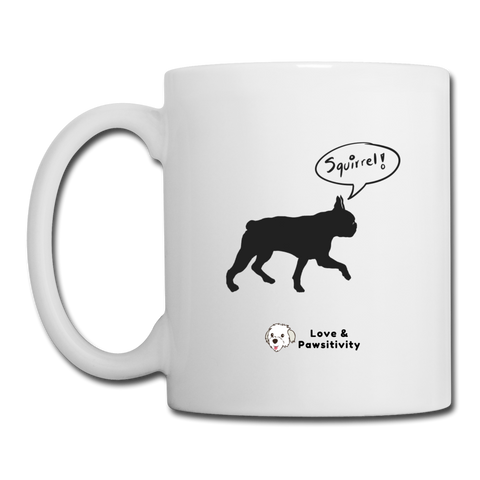 Squirrel! - Boston Terrier | White Mug - white