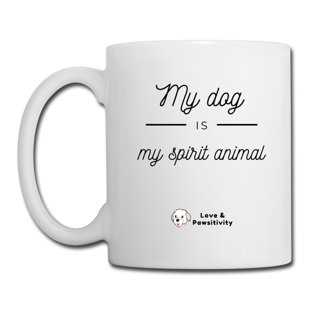 My Dog is My Spirit Animal | White Mug - white