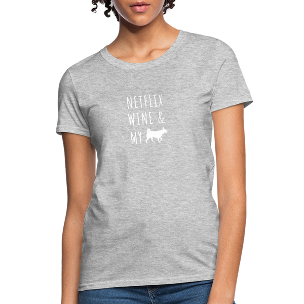 Netflix, Wine, & My Husky | Comfort Tee | Women - heather gray