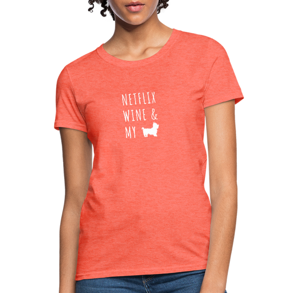 Netflix, Wine, & My Yorkie | Comfort Tee | Women - heather coral