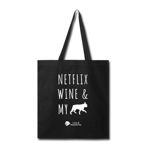 Netflix, Wine, & My Boston Terrier | Tote Bag - black