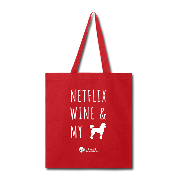 Netflix, Wine, & My Poodle | Tote Bag - red