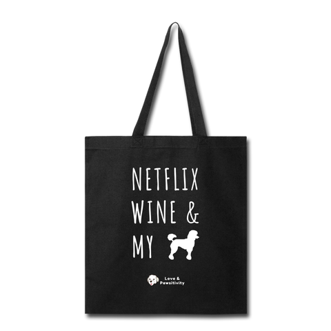 Netflix, Wine, & My Poodle | Tote Bag - black