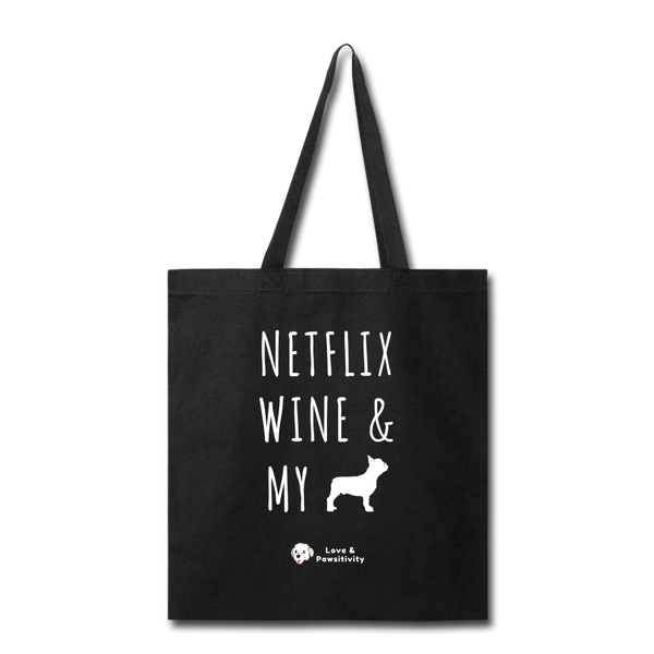 Netflix, Wine, & My French Bulldog | Tote Bag - black