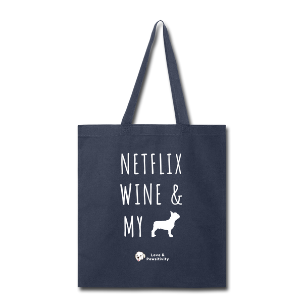 Netflix, Wine, & My French Bulldog | Tote Bag - navy