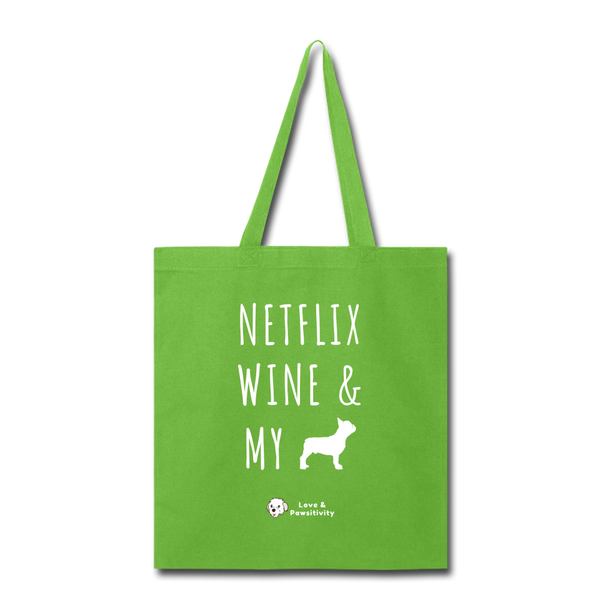 Netflix, Wine, & My French Bulldog | Tote Bag - lime green