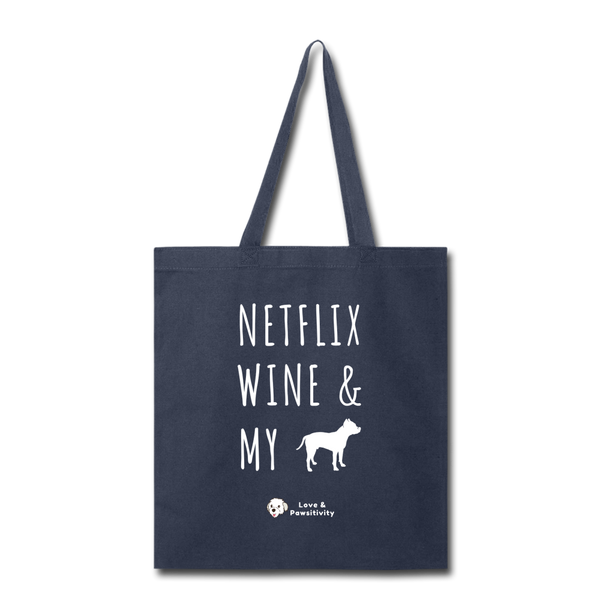 Netflix, Wine, & My Pitbull | Tote Bag - navy