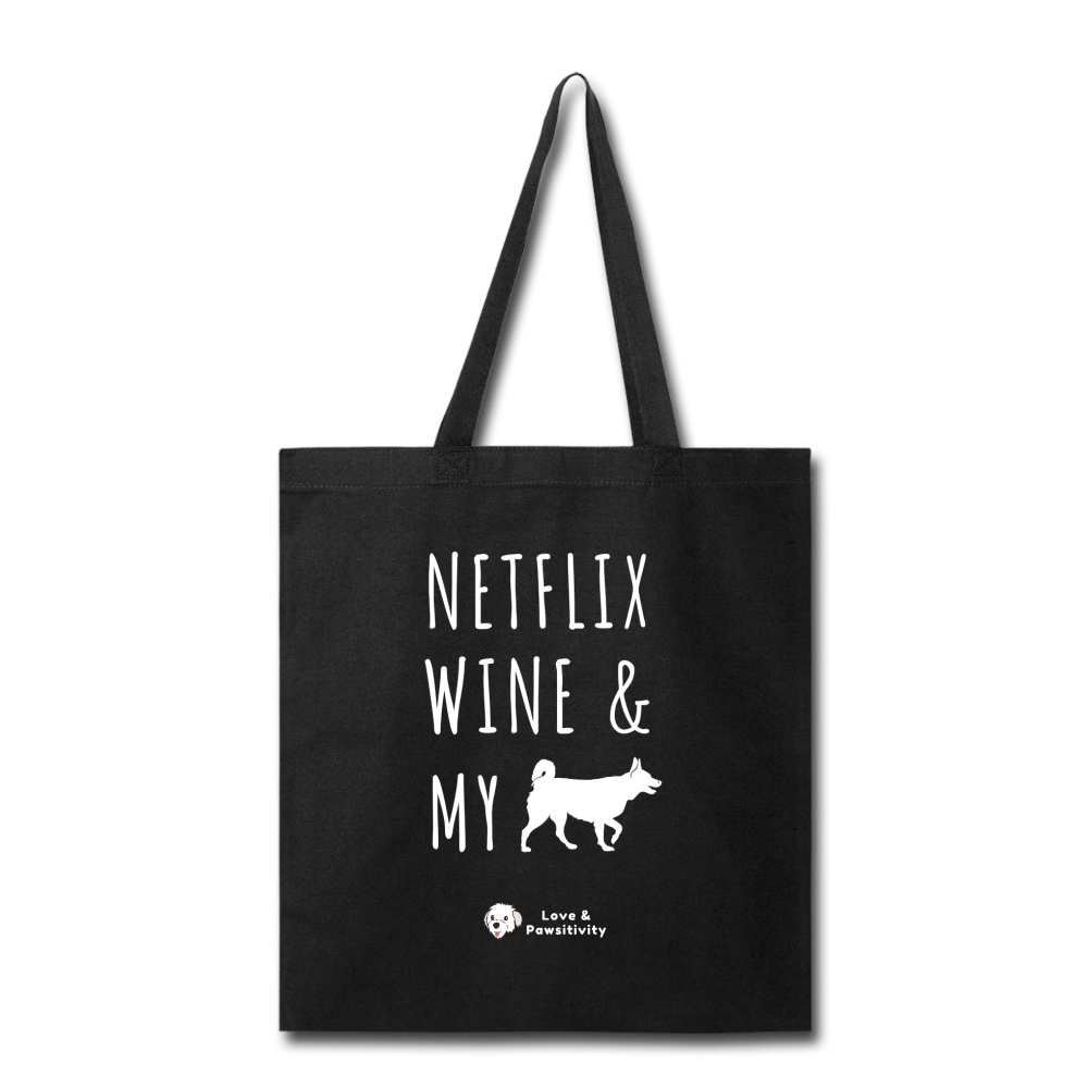Netflix, Wine, & My Husky | Tote Bag - black