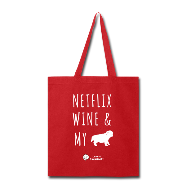 Netflix, Wine, & My Pug | Tote Bag - red