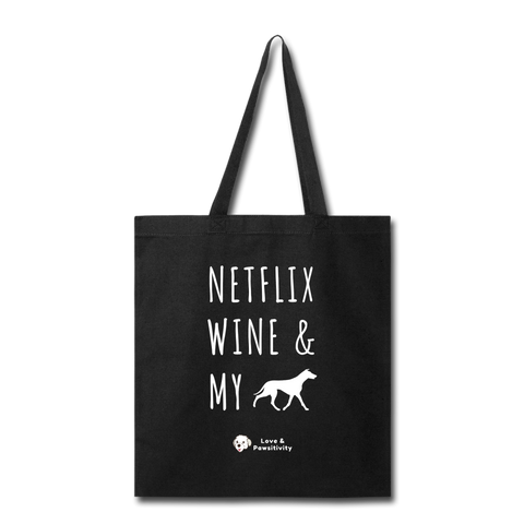 Netflix, Wine, & My Greyhound | Tote Bag - black