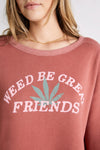 Weed Be Great Friends Flora Sweatshirt | Sienna
