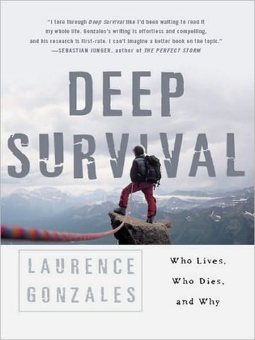 Deep Survival:Who Lives, Who Dies, and Why by Laurence Gonzales