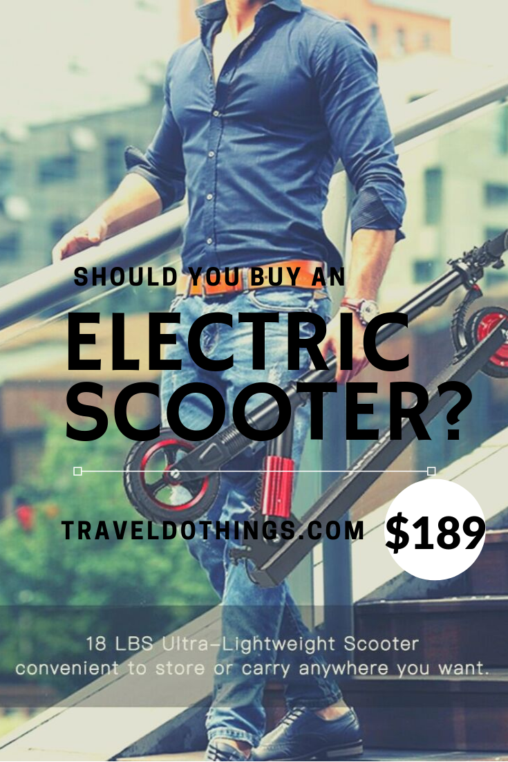 Should You Buy An Electric Scooter For Travel?