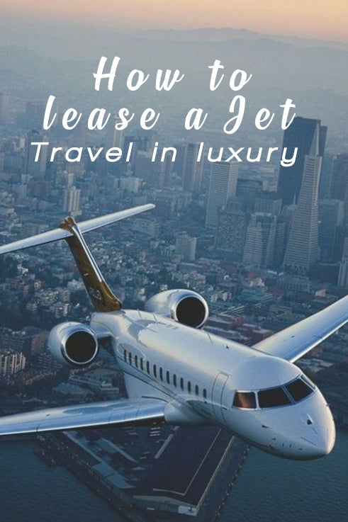 Lease A Private Jet and Travel in Luxury