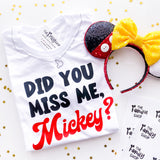 Did You Miss Me Mickey Disney Is Back T-shirt
