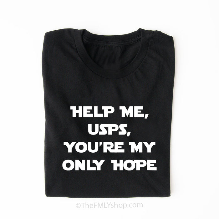 Help Me USPS You're My Only Hope, Small Business Meme Shirt