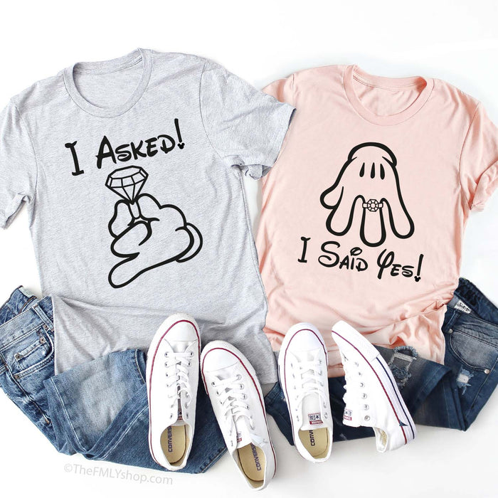 I Asked, I Said Yes, Disney Engagement Shirts