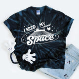 I Need My Space, Galaxy Tie Dye Shirt, Space Mountain Disney Shirt