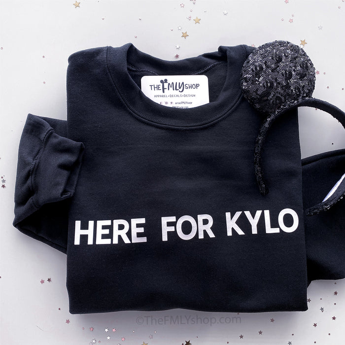 Here For Kylo Sweasthirt, Kylo Ren Sweatshirt, Batuu Sweatshirt