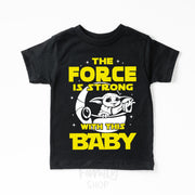The Force Is Strong With This Baby, Star Wars T-Shirt For Kid