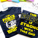 The Force Is Strong With this Dad / Star Wars Dad T-Shirt