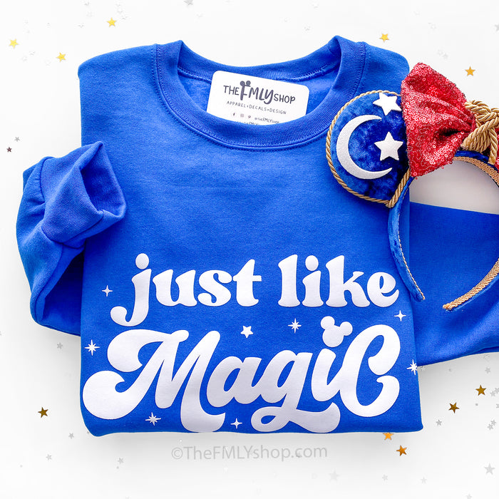 Just Like Magic Sweatshirt
