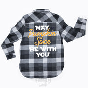 May Pumpkin Spice Be With You, Flannel Shirt, Disney Flannel Women's Shirt