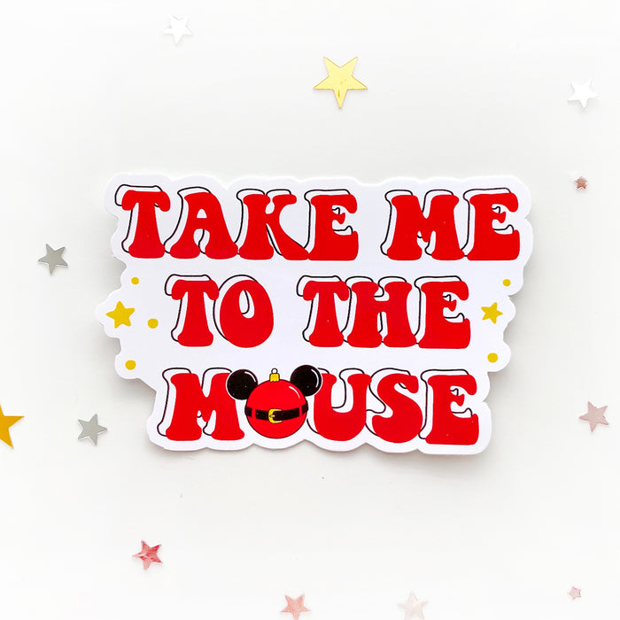 Take me to the Mouse Sticker
