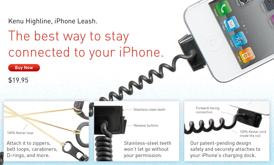 Kenu Highline, iPhone Leash. The best way to stay connected to your iPhone.