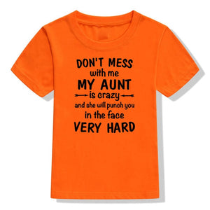 Don't Mess with Me My Aunt Is Crazy Print Funny Kids Tshirt