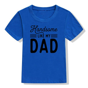 Funny Kids Tshirt Handsome Like My Dad