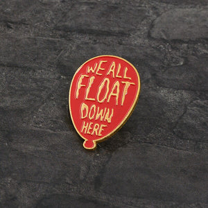 We all float down here Pennywise pin