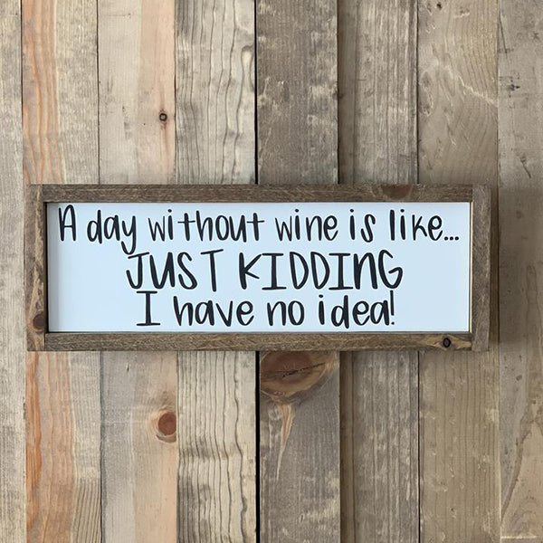"""A Day Without Wine"" Wood Sign, 20"" x 7"""
