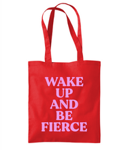 Load image into Gallery viewer, Wake Up And Be Fierce Tote Bag