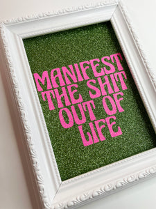 Manifest The Shit Out Of Life Green & Pink Print