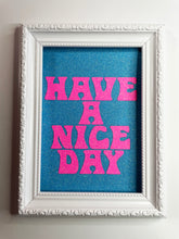 Load image into Gallery viewer, Have A Nice Day Light Blue & Pink Glitter Print