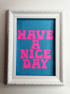 Have A Nice Day Light Blue & Pink Glitter Print