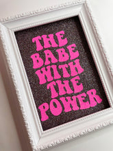 Load image into Gallery viewer, The Babe With The Power Confetti & Pink Glitter Print