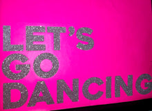 Load image into Gallery viewer, Neon Pink & Silver Glitter Let's Go Dancing