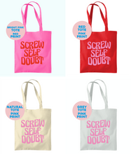 Load image into Gallery viewer, Screw Self Doubt Tote Bag