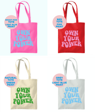 Load image into Gallery viewer, Own Your Power Tote Bag