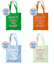 Load image into Gallery viewer, Don't Call Me Baby Tote Bag