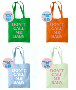 Don't Call Me Baby Tote Bag